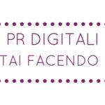 PR digitali, le stai facendo male